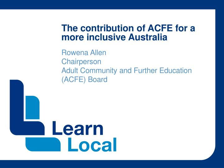 the contribution of acfe for a more inclusive australia n.