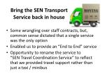 bring the sen transport service back in house