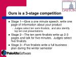 ours is a 3 stage competition