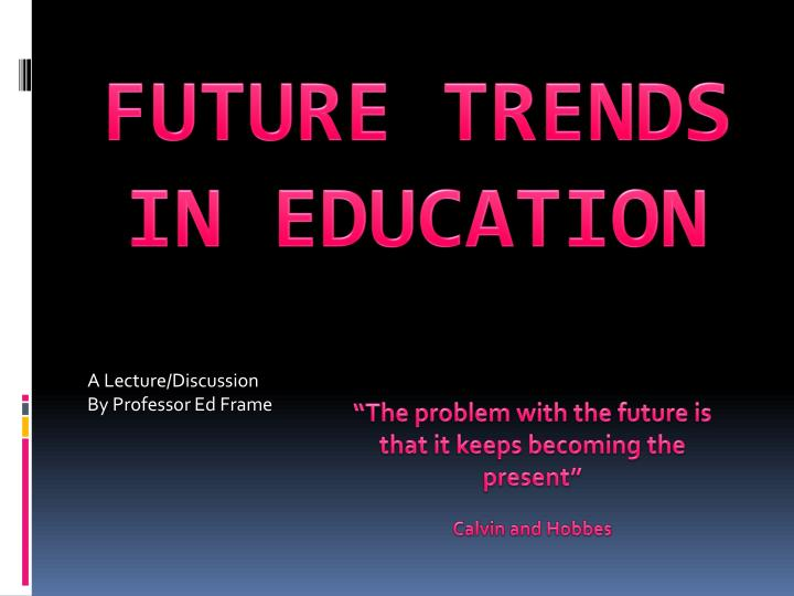 future trends in education n.