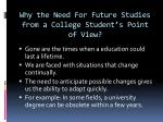 why the need for future studies from a college student s point of view