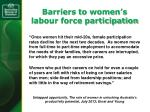 barriers to women s labour force participation