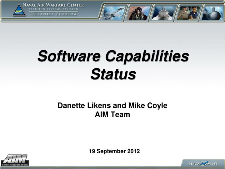 software capabilities status danette likens and mike coyle aim team n.