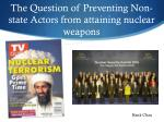 the question of preventing non state actors from attaining nuclear weapons