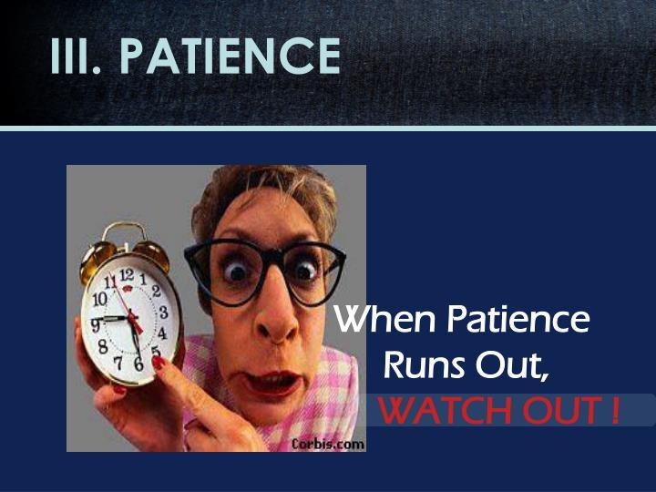 III. PATIENCE