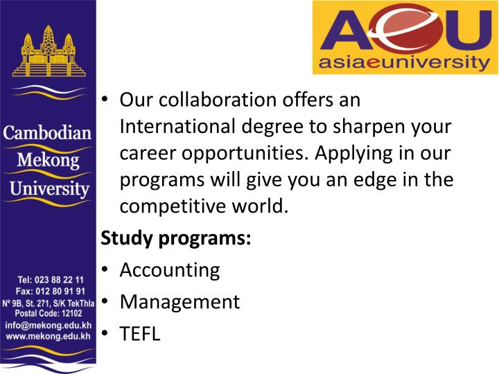 Our collaboration offers an International degree to sharpen your career opportunities. Applying in our programs will give you an edge in the competitive world.