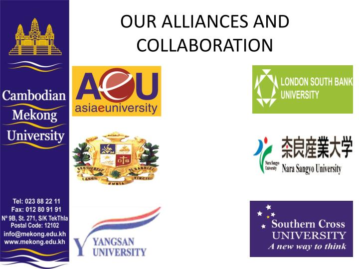 OUR ALLIANCES AND COLLABORATION