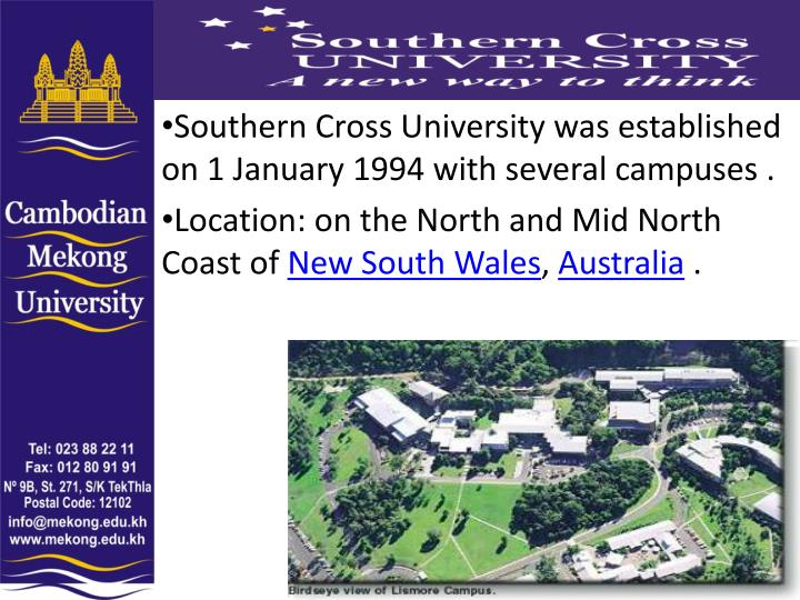 Southern Cross University was established on 1 January 1994 with several campuses .