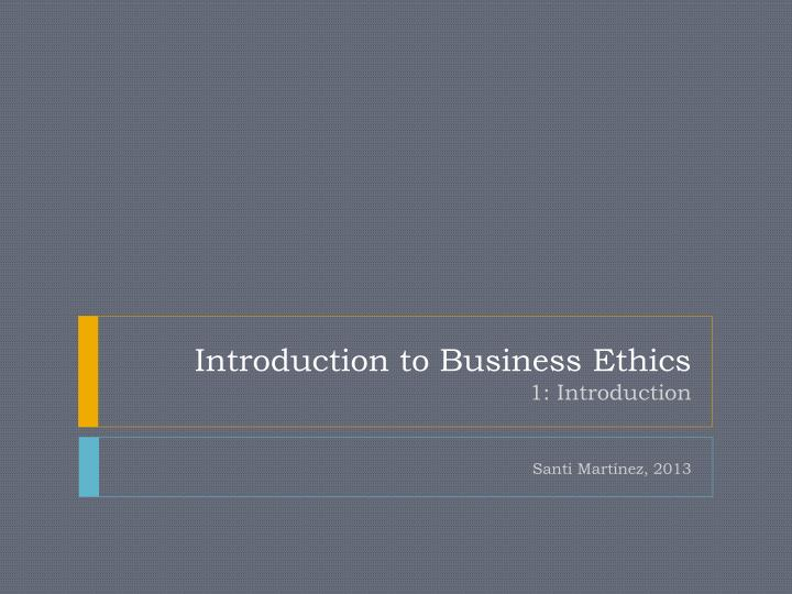 introduction to business ethics 1 introduction n.