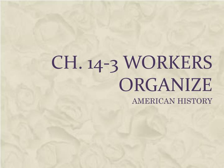 ch 14 3 workers organize n.