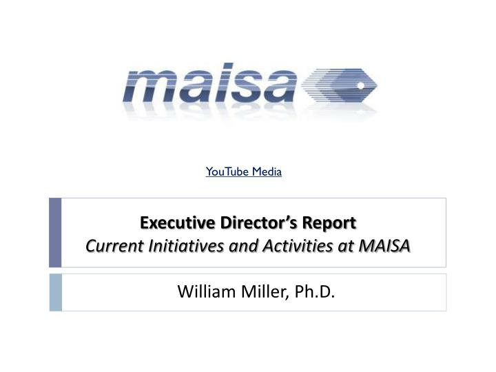 executive director s report current initiatives and activities at maisa n.