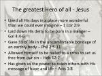 the greatest hero of all jesus