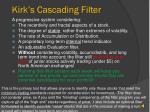 kirk s cascading filter