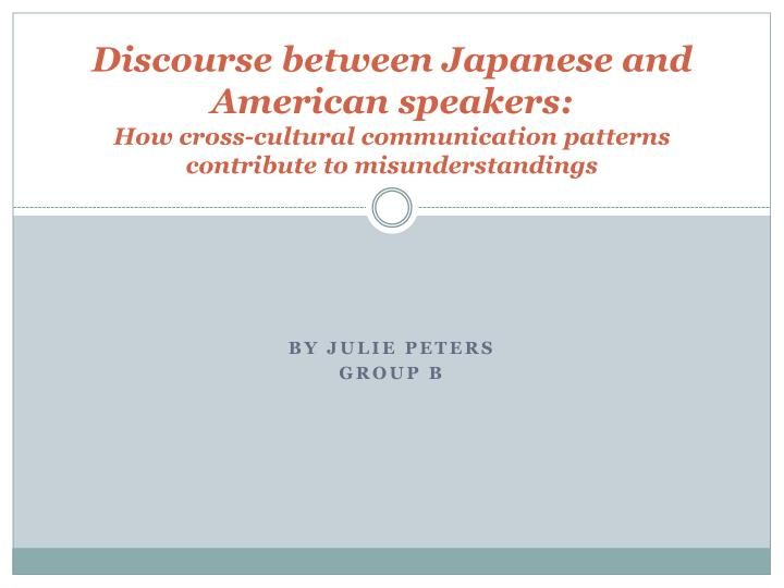 Discourse between Japanese and American speakers: