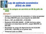 ley de est mulo econ mico esa de 20081