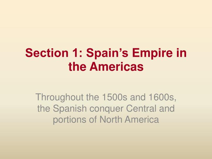 section 1 spain s empire in the americas n.
