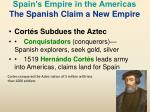 spain s empire in the americas the spanish claim a new empire