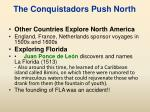 the conquistadors push north