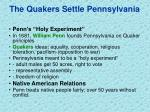 the quakers settle pennsylvania