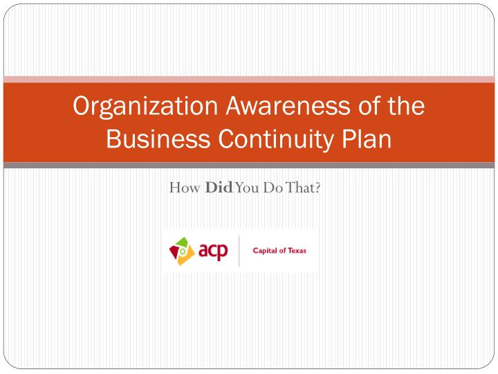 organization awareness of the business continuity plan n.