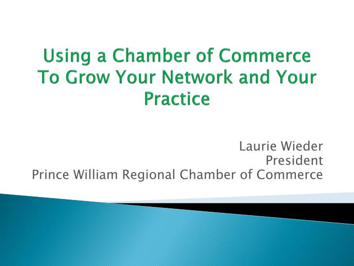 using a chamber of commerce to grow your network and your practice n.