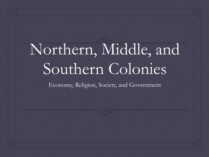 northern middle and southern colonies n.