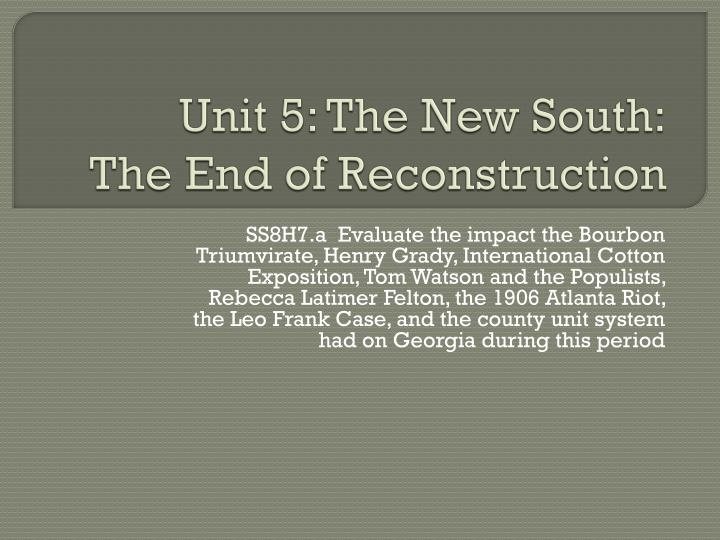 unit 5 the new south the end of reconstruction n.
