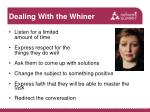 dealing with the whiner