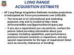long range acquisition estimate