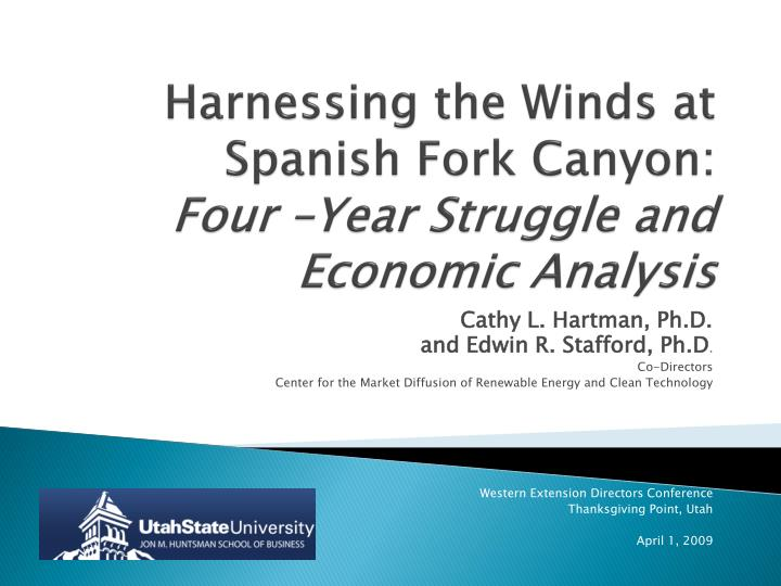 harnessing the winds at spanish fork canyon four year struggle and economic analysis n.