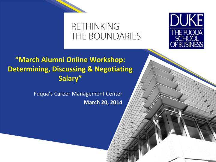 march alumni online workshop determining discussing negotiating salary n.