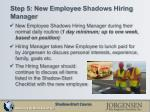 step 5 new employee shadows hiring manager