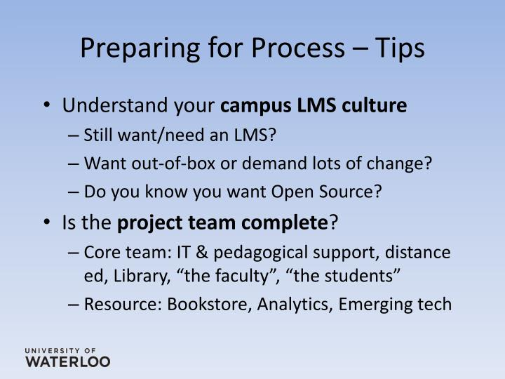 Preparing for Process – Tips