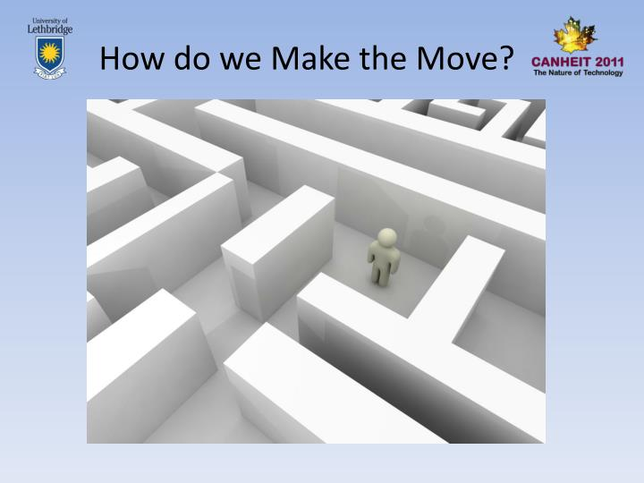 How do we Make the Move?