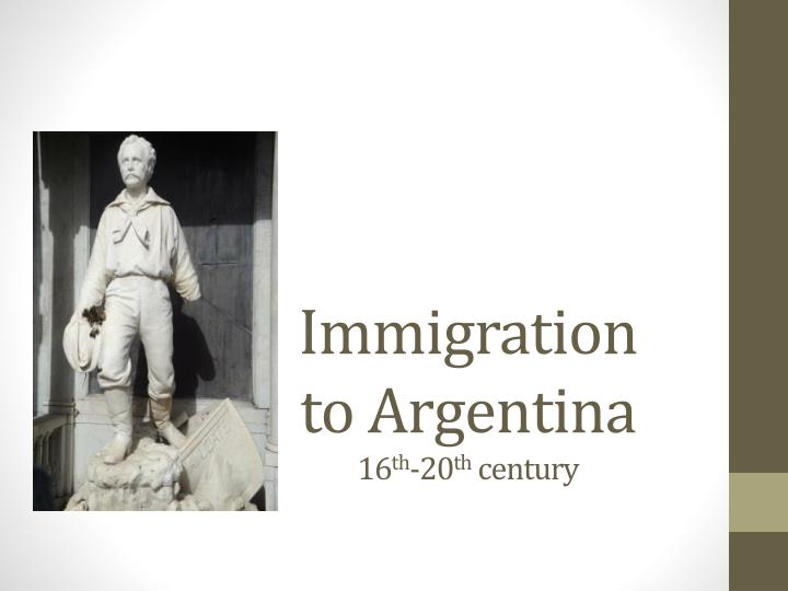 Immigration to argentina 16 th 20 th century