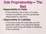 sole proprietorship the bad