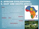 ii african civilizations g east and south africa