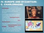 iv europe and byzantium c charlemagne