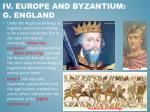 iv europe and byzantium g england