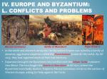 iv europe and byzantium l conflicts and problems