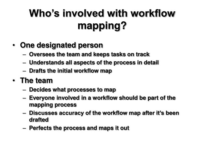 Who's involved with workflow mapping?