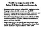 workflow mapping pre ehr tailor ehr to meet practice needs
