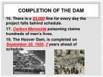 completion of the dam