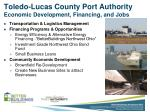 toledo lucas county port authority economic development financing and jobs