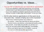 opportunities vs ideas