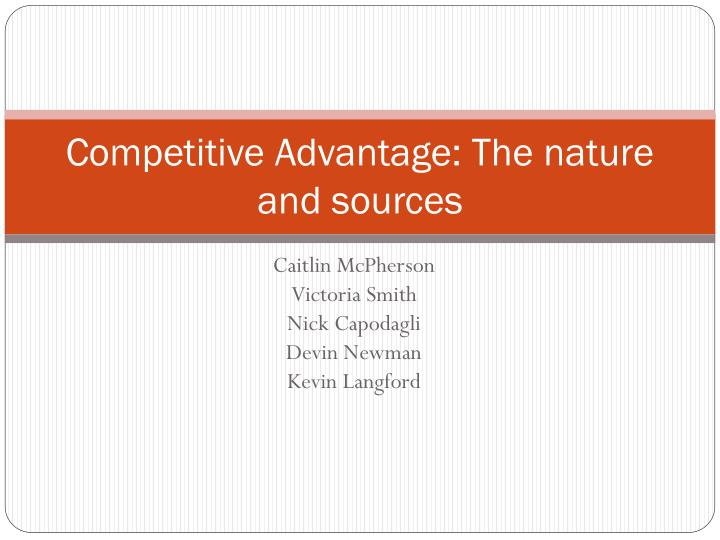 competitive advantage the nature and sources n.