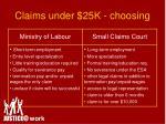 claims under 25k choosing