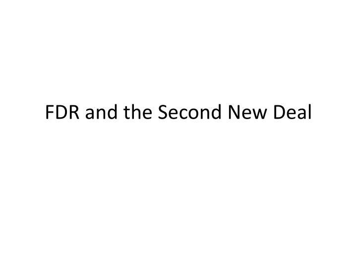 fdr and the second new deal n.