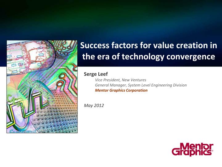 success factors for value creation in the era of technology convergence n.