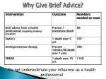 why give brief advice